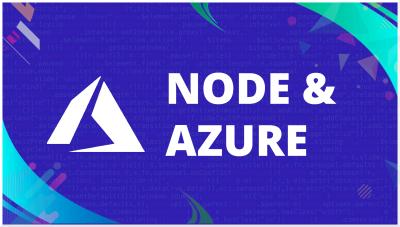 Nodejs & Microsoft Azure