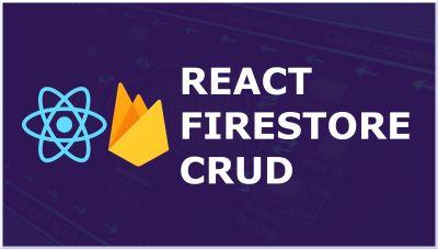 React & Firebase Firestore CRUD