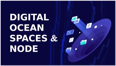Nodejs & DigitalOcean Spaces Ejemplo Práctico