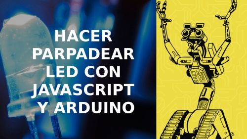 Javascript y Arduino | Hacer Parpadear un LED con johnny-five