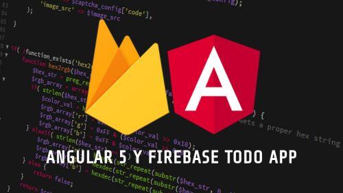 Angular5 y Firebase, Aplicación de Tareas