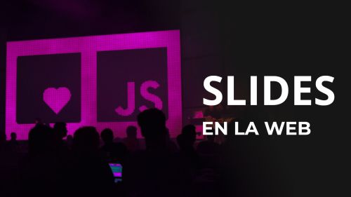 Slides en la web | Reveal.js & Google Slides