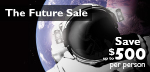 The Future Sale. Save up to $500 per person.