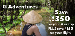 G Adventures. Save up to $350 on your Asia trip plus save $150 on your flight.