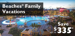 Beaches Resorts, your Perfect Family Getaway Awaits!