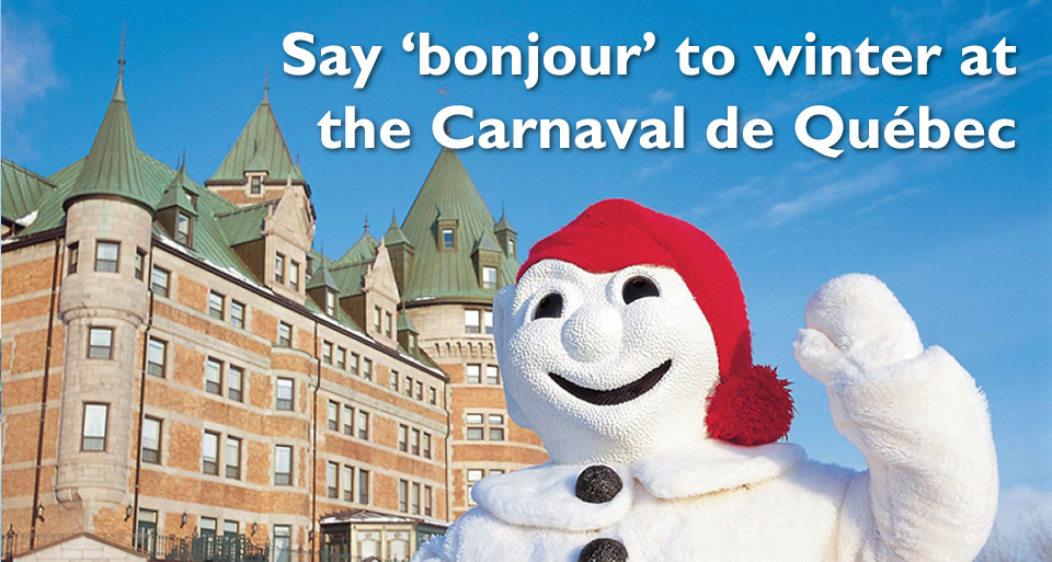 say bounjour to winter at the carnaval de quebec