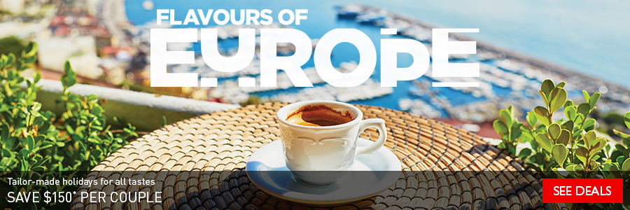 Flavours of Europe - Save $150 per couple on tailor-made holidays for all tastes!