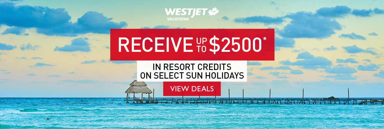 Receive up to $2500 in resort credits on select sun holidays with WestJet Vacations