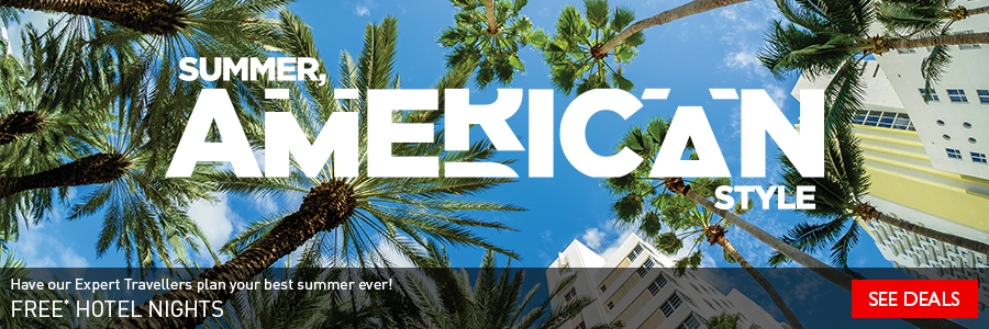 Summer, American Style - Have our Expert Travellers plan your best summer ever! Free hotel nights & more on until May 31