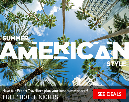Summer, American Style - Let our Expert Travellers plan your best summer ever! Click for free* hotel night & more on now.