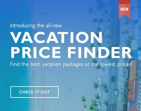 Introducing the all-new vacation price finder. Find the best vacation packages at the lowest prices! Check it out.