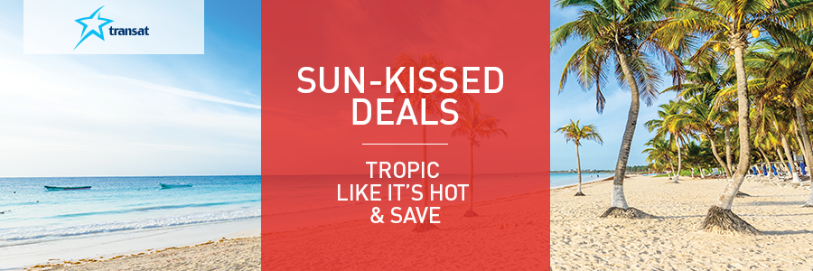Sun Kissed Deals - Tropic like its hot & save with Transat