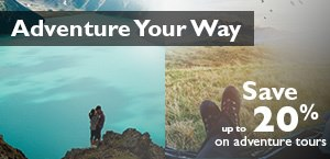 Adventure Your Way- Save up to 20% off adventure tours