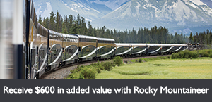 Receive $600* in added value with Rocky Mountaineer