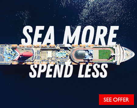 Sea More, Spend Less - Wave hello to big savings on cruise