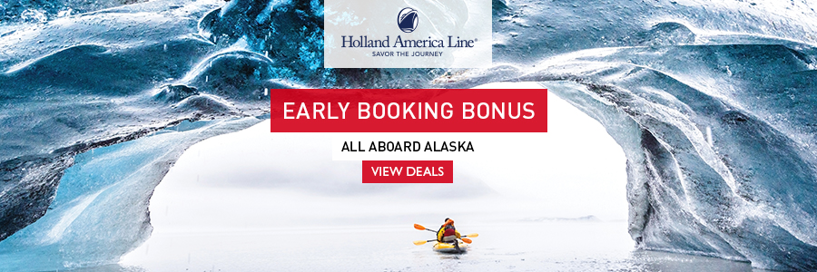Early Booking Bonuses on select cruises with Holland America Line