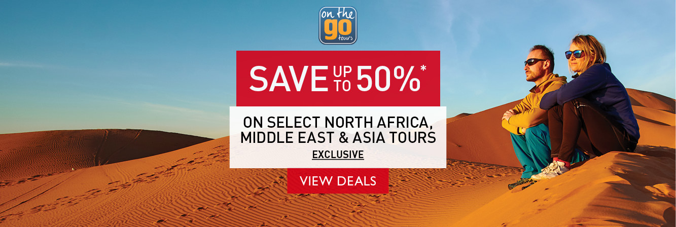 Save up to 50% on select North Africa, Middle East or Asia tours with On The Go.