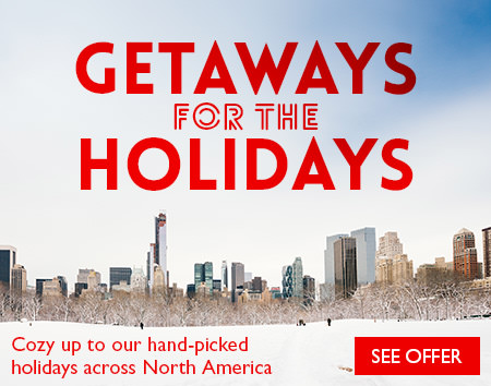 Getaways for the Holidays - Save on North America Vacations!