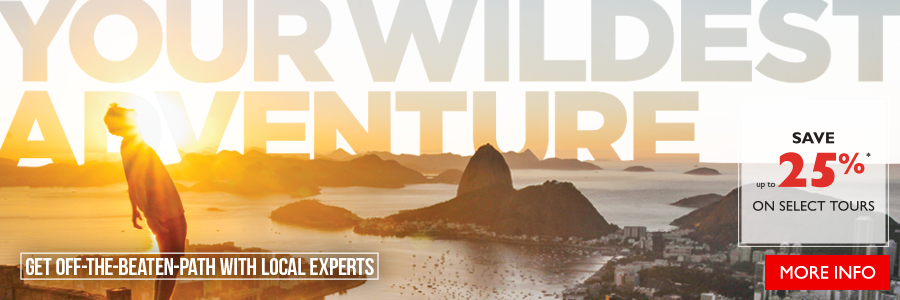 Your Wildest Adventure - Save up to 25% on select tours. Ends February 28, 2018.