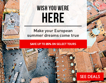 Wish You Were Here - Save up to 25% on select tours to Europe until March 31st