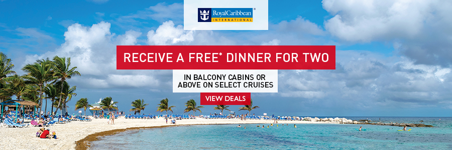 Receive a free dinner for two on select cruises with Royal Caribbean International