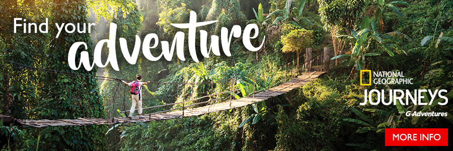 Find Your Adventure - National Geographic Journeys with G Adventures