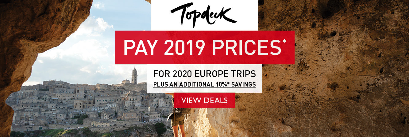 Pay 2019 pprices for 2020 Europe trips PLUS an additional 10% savings with Topdeck Travel
