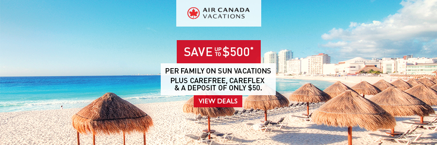 Save up to $500 per family on sun holidays & receive additional perks with Air Canada Vacations