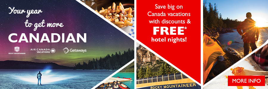Your year to get more Canadian! Save on Canada holidays with FREE hotel nights and more!