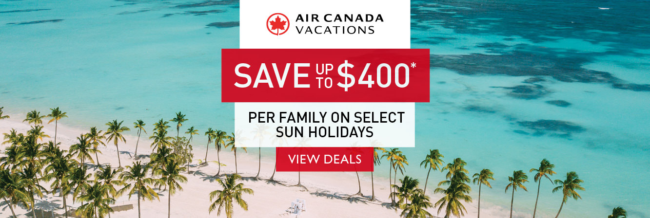 Save up to $400 per family on select sun holidays with Air Canada Vacations