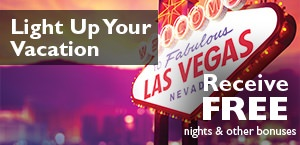 Light Up Your Vacation with FREE nights plus more to Las Vegas!