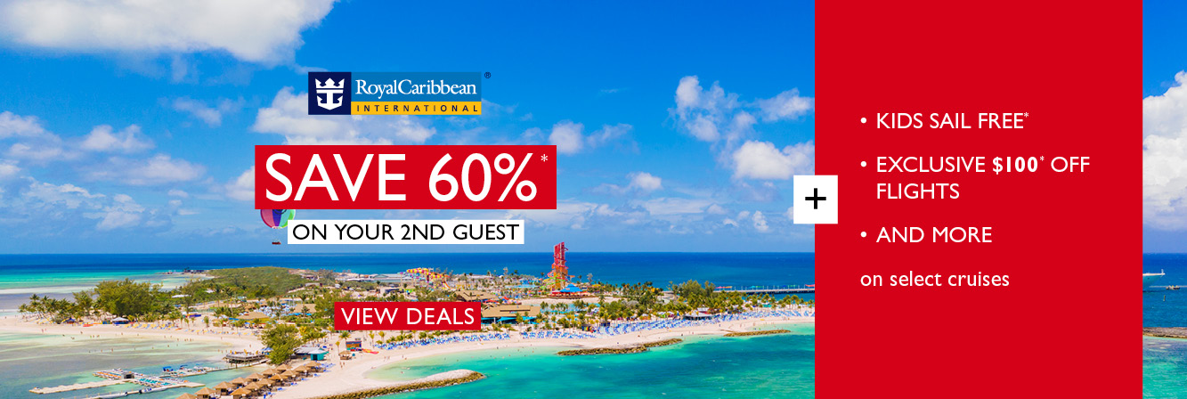 Save up to 60% on your second guest, plus kids sail FREE and more with Royal Caribbean International