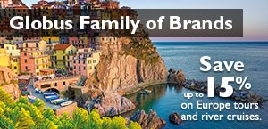 Globus Family of Brands- Save up to 15% on Europe tours and river cruises
