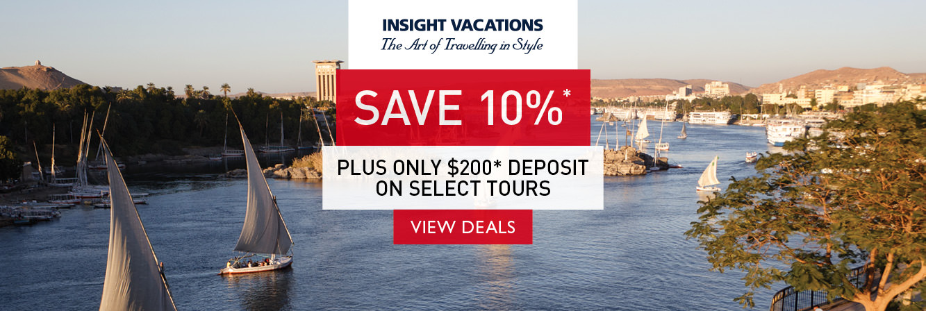 Save 10% PLUS pay only $200 deposit on select tours with Insight Vacations