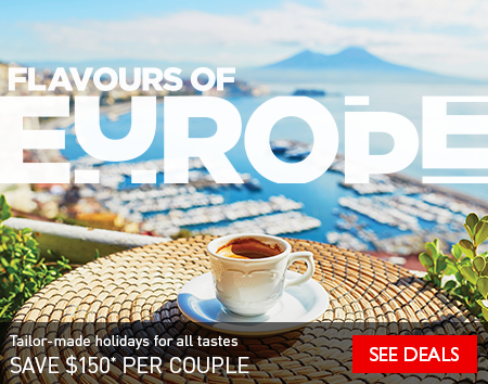 Flavours of Europe - Tailor-Made European holidays for all tastes! Save $150* per couple until May 31.