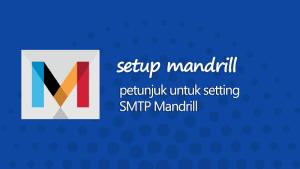 Setting SMTP email dengan Mandrill