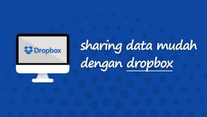 Bertukar data lebih mudah dan praktis dengan dropbox