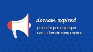 Prosedur perpanjangan domain name yang telah kadaluwarsa/Expired