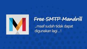 Free SMTP Mandrill sudah tidak bisa digunakan Lagi