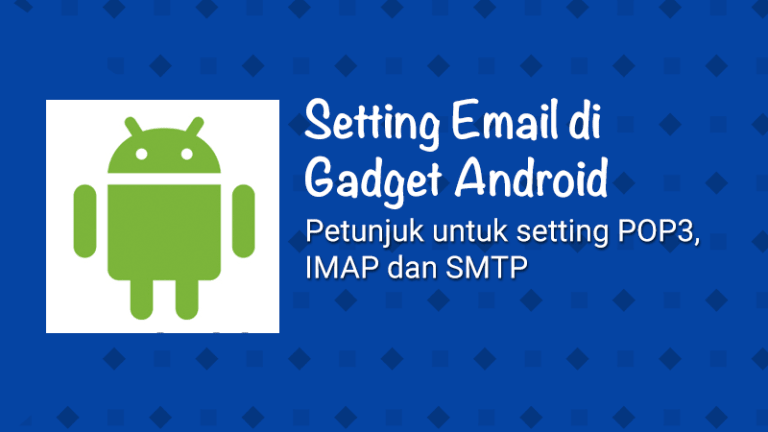 Setting Email Account di Android (SMTP/IMAP/POP3)