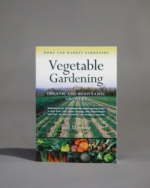 Vegetable Gardening for Organic and Biodynamic Growers: Home and Market Gardeners
