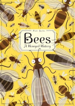 Bees: A Honeyed History