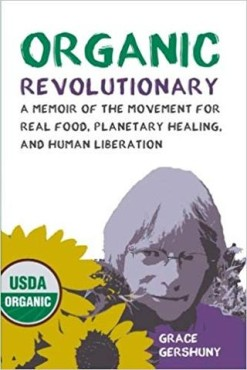 Organic Revolutionary: A Memoir of the Movement for Real Food, Planetary Healing, and Human Liberation