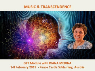 MUSIC AND TRANSCENDENCE - GTT Module  with  DIANA MEDINA - 3 to 8 February 2019
