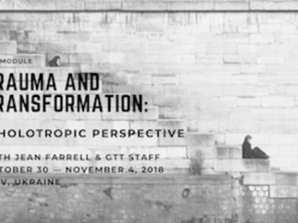Trauma and Transformation: A Holotropic Perspective | October 30 — November 4 | Kyiv, Ukraine