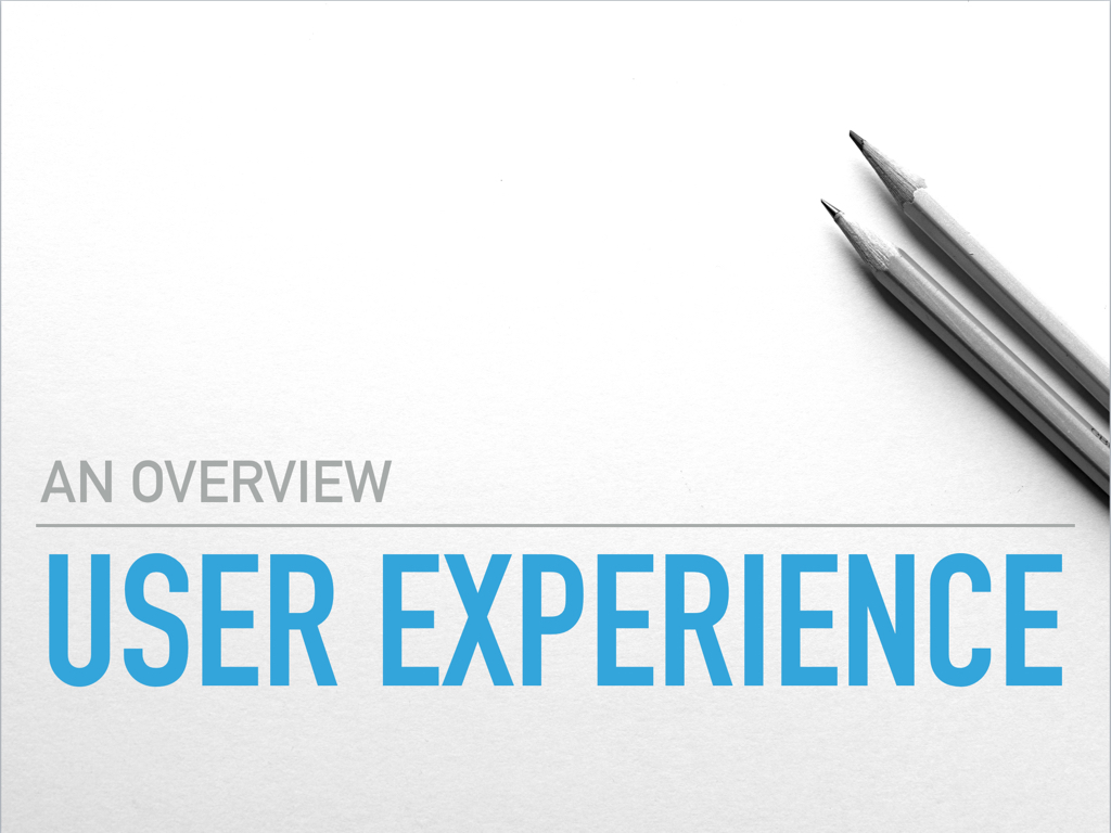 User Experience Overview