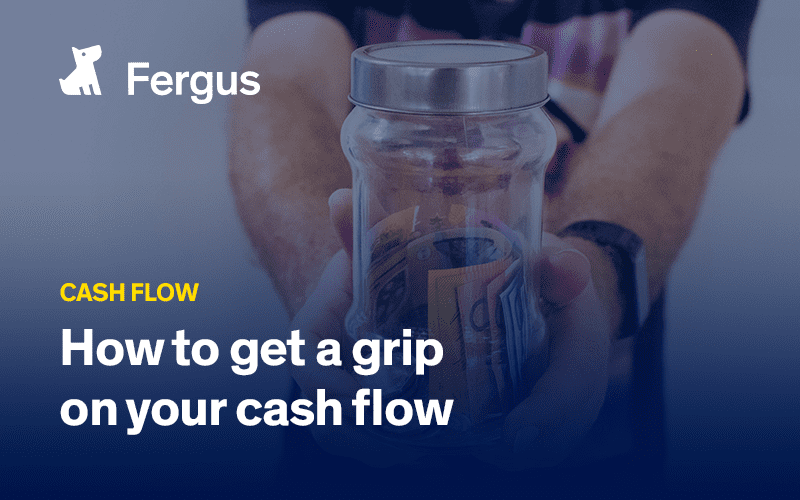 How to get a grip on your cash flow