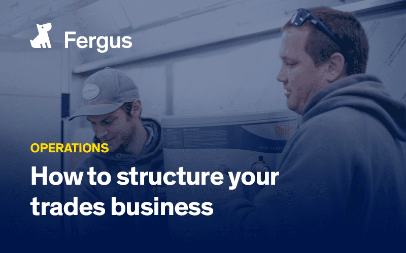 How to structure your trades business for success
