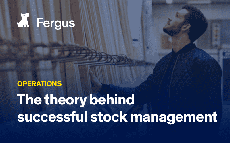 The theory behind successful stock management