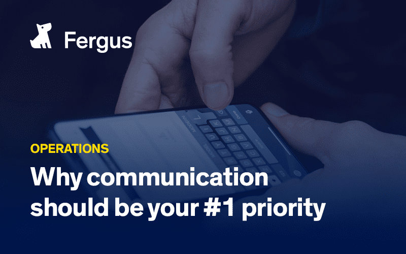 Why communication should be your #1 priority
